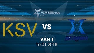 [16.01.2018] KSV vs KING-ZONE [LCK Xuân 2018][Ván 1]