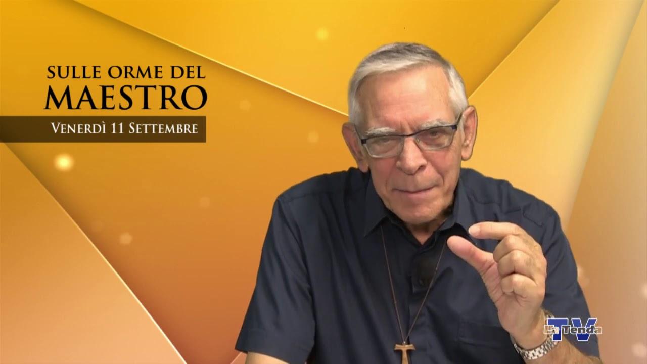 Sulle orme del Maestro - Venerdì 11 settembre
