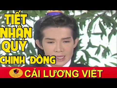 Cai Luong Viet▶Tiet Nhan Quy Chinh Dong - Cai Luong Ho Quang