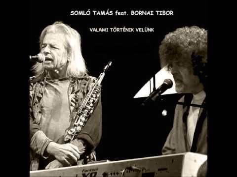 SOMLÓ TAMÁS énekel egy EDDIG KIADATLAN dalban! - Bornai Tiborral közös előadás