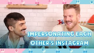 IMPERSONATING EACH OTHER'S INSTAGRAM