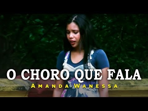 AMANDA WANESSA - O Choro que Fala