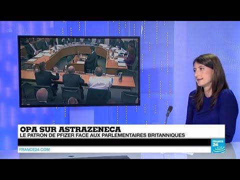 OPA sur Astrazeneca : le patron de Pfizer face aux parlementaires Britanniques