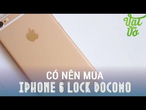 Vật Vờ - iPhone 6 lock nhật giá 10tr8 có nên mua không? còn lỗi gì? mới hay cũ?