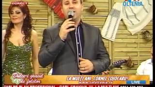 CORNEL COJOCARU Omul Bun Stie Sa Duca!! LIVE 2013 NOU