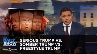 Serious Trump vs. Somber Trump vs. Freestyle Trump: The Daily Show