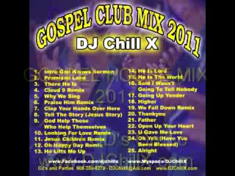 Christian house music gospel club mix by dj chill x youtube for Gospel house music