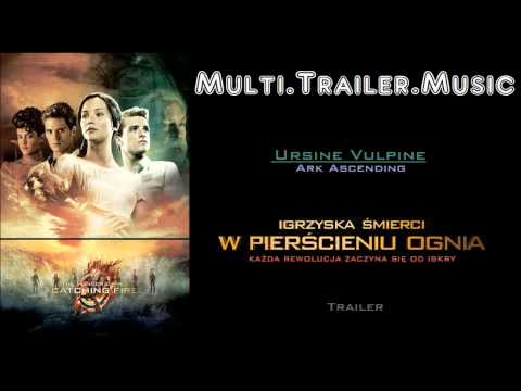 The Hunger Games: Catching Fire - Theatrical Trailer Music #1  (Ursine Vulpine - Ark Ascending)
