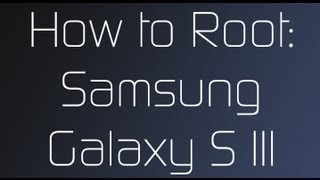How To Root The Samsung Galaxy S III