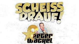 Peter Wackel – Scheiss drauf!