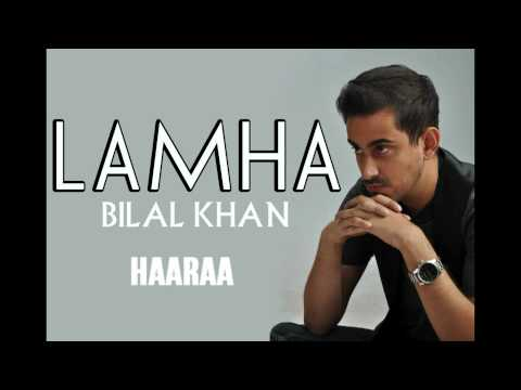 Lamha - Bilal Khan (Official Album Release)
