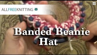 Loom Knit A Banded Beanie Hat Part 1 Of 3