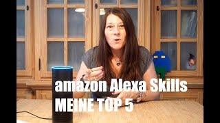 Nerdweib persönliche TOP 5 Alexa - amazon Echo Skills - Deutsch