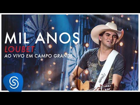 Loubet -  Mil Anos (DVD ao vivo em Campo Grande) [OFICIAL]