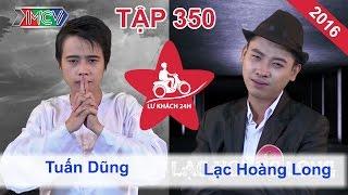 Cặp đôi Lạc Hoàng Long - Tuấn Dũng tái hợp tại Tây Ninh | LỮ KHÁCH 24h | Tập 350 | 11/12/2016