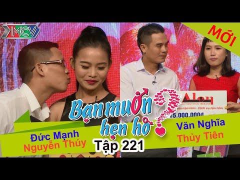 Đức Mạnh - Nguyễn Thúy | Văn Nghĩa - Thủy Tiên | BẠN MUỐN HẸN HÒ | Tập 221 | 20/11/2016