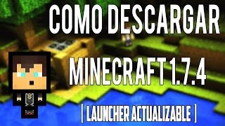 Como Descargar Minecraft 1.7.4 Pirata (Launcher Pirata