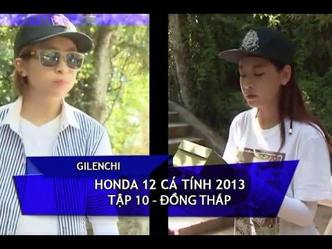 [Gilenchi CUT] Honda 12 cá tính 2013   Tập 10   Đồng Tháp