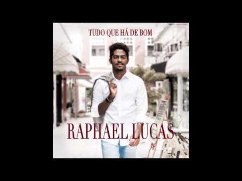 Raphael Lucas-Tudo que Há de Bom (CD Completo)