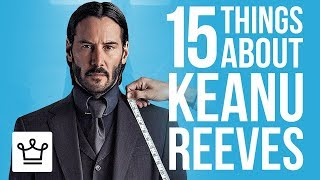 15 Things You Didn't Know About Keanu Reeves