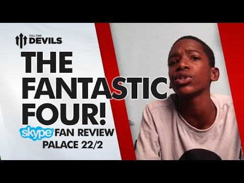 The Fantastic Four! | Crystal Palace 0-2 Manchester United | SKYPE FAN REVIEW