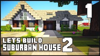 Minecraft Let's Build: Small Suburban House 2 - Part 1