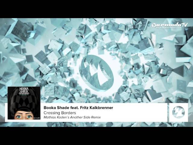 Booka Shade feat. Fritz Kalkbrenner - Crossing Borders (Mathias Kaden's Another Side Remix)