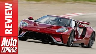 New Ford GT review - is Le Mans racer too brutal for the road?. Auto Express.