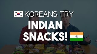 KOREANS TRY INDIAN SNACKS?