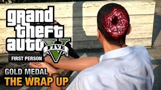 GTA 5 Mission #69 The Wrap Up [First Person Gold Medal