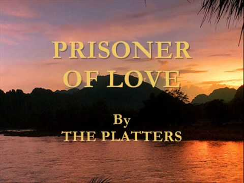 Prisoner Of Love By The Platters