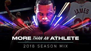 LeBron James Movie - More Than An Athlete    2018 Season Mix ᴴᴰ