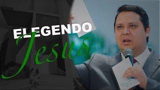 06/10/18 - Elegendo Jesus - Pr. Adriano Camargo