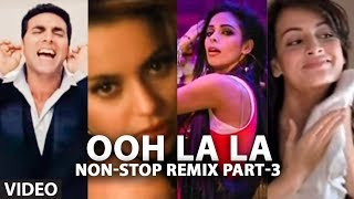 Ooh La La Remix Video Songs Collection 3