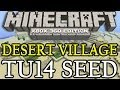 Minecraft ( TU15 ) Xbox 360 / PS3 Desert Village Seed - Title Update 15 1.05