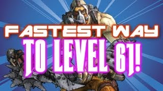 Borderlands 2 FASTEST / EASIEST WAY TO LEVEL 61