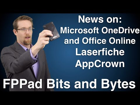 Microsoft OneDrive & Office Online changes, 40% time savings with Laserfiche, and AppCrown support