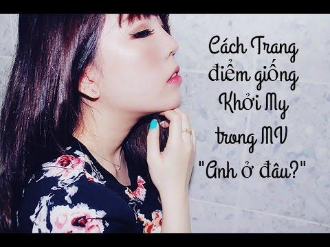 Bunny Vee   Cách makeup giống ca sĩ Khởi My trong MV