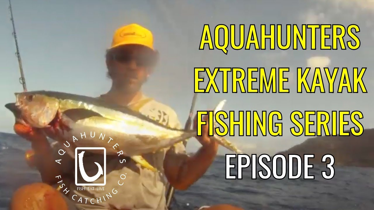 Ahtv season 1 hawaii extreme kayak fishing episode 3 for Kayak fishing hawaii