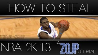 NBA 2K13 Tutorial: THE ULTIMATE TUTORIAL ON HOW TO STEAL