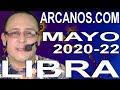 Video Horóscopo Semanal LIBRA  del 24 al 30 Mayo 2020 (Semana 2020-22) (Lectura del Tarot)