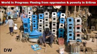 <World in Progress: Fleeing from oppression and poverty in Eritrea - DW