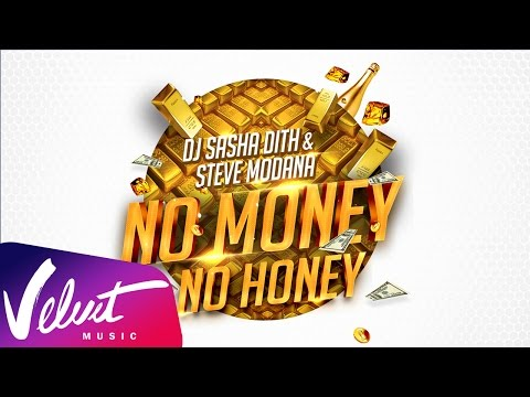 DJ Sasha Dith и Steve Modana - No Money No Honey