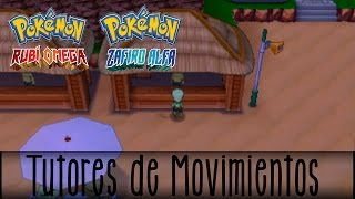 Pokémon Rubí Omega/Zafiro Alfa ¡TODOS LOS TUTORES DE