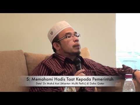 Memahami hadis Taat kepada pemerintah - Dato' Dr Mohd Asri