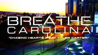 Breathe Carolina ft. Tyler Carter - Chasing Hearts