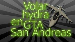 COMO VOLAR UN AVION HYDRA EN GTA SAN ANDREAS PARA PC(LOQUENDO)