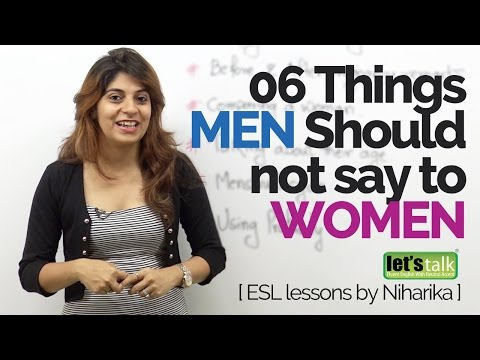06 Phrases MEN should not say to WOMEN – Advanced English lesson to speak English fluently
