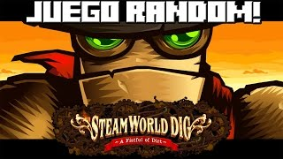 JUEGO RANDOM! SteamWorld Dig!