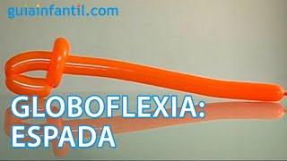 Globoflexia. Cómo Hacer Una Espada Con Globos
